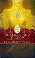 "Sunlight and Shadow: A Retelling of ""The Magic Flute"" (Once Upon a Time)"