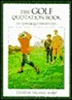The Golf Quotation Book: A Clubhouse Companion