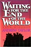 Waiting for the End of the World (William Dougal, #2)