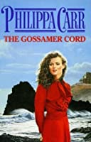The Gossamer Cord (Daughters of England, #18)