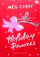 Holiday Princess: Hari Raya sang Putri (The Princess Diaries, #10.1)