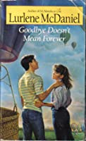 Goodbye Doesn't Mean Forever (Melissa & Jory, #2)