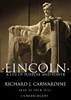 Lincoln: A Life of Purpose and Power