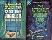 The Astronauts Must Not Land/The Space-Time Juggler