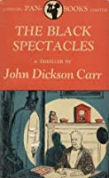 The Black Spectacles (Dr. Gideon Fell, #10)