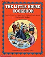 Little House Cookbook: Frontier Foods From Laura Ingalls Wilder's Classic Stories