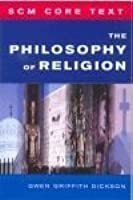 The Philosophy of Religion (SCM Core Text)