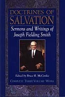 Doctrines of Salvation. Complete Three-Volume Work [3-in-1]. Sermons & Writings of Joseph Fielding Smith.