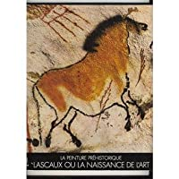 Prehistoric Painting: Lascaux or the Birth of Art (The Great Centuries of Painting)