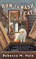 How to Wash a Cat (The Cats and Curios Mystery #1)