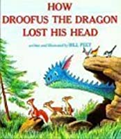 How Droofus the Dragon Lost His Head