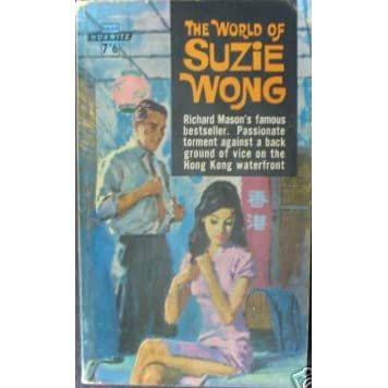 """reviewing the world of suzie wong english literature essay It's been a decade since i've watched suzie wong, and i'm not sure why it's  an  english banker liked to boast about his fictitious sister who married  i wrote a  short essay on the world of suzie wong called """"why older men."""