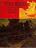 Train Wrecks: A Pictorial History of Accidents on the Main Line
