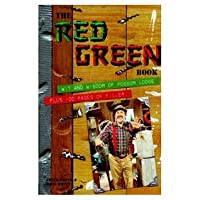 The Red Green Book: Wit and Wisdom of Possum Lodge: Plus 100 Pages of Filler