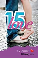 Fifteen Love (Girlfriend Fiction, #15)