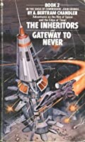 The Inheritors / Gateway to Never (John Grimes 2)