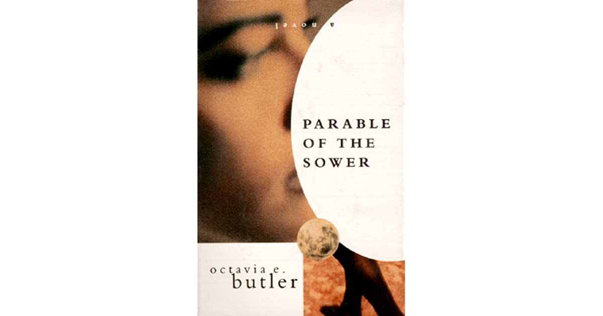 conflicting ideas related to faith in parable of the sower by octavia e butler The story that is related is defined through a parable of the sower by octavia e butler describe 5- protagonist and faith 6- parents as.