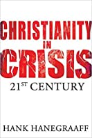 Christianity in Crisis in the 21st Century