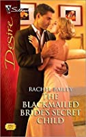 The Blackmailed Bride's Secret Child (Silhouette Desire, #1998)