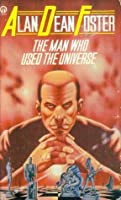 Man Who Used The Universe (Orbit Books)
