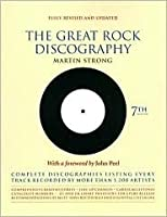 The Great Rock Discography: Complete Discographies Listing Every Track Recorded by More Than 1,200 Artists
