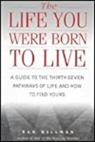 The Life You Were Born to Lead