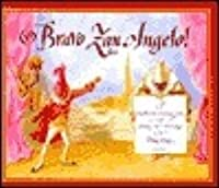 BRAVO ZAN ANGELO ! : A Commedia Dell'Arte Tale with Story and Pictures