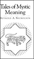 Tales of Mystic Meaning: Selections from the Mathnawi