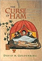 The Curse of Ham: Race and Slavery in Early Judaism, Christianity, and Islam