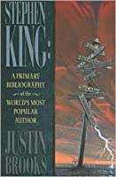 Stephen King: A Primary Bibliography of the World's Most Popular Author