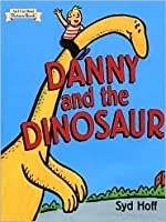 Danny and The Dinosaur (I Can Read Picture Book)