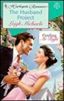The Husband Project (Finding Mr. Right, #3) (Harlequin Romance, No. 3504)