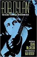 Bob Dylan: The Early Years: A Retrospective
