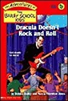 Dracula Doesn't Rock and Roll (Adventures of the Bailey School Kids (Library))