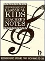 Beethoven Lives Upstairs and Mr. Bach Comes to Call: Teacher's Notes