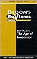 Edith Wharton's The Age Of Innocence (Bloom's Reviews)