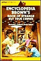 Encyclopedia Brown's Book of Strange But True Crimes