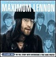 Maximum Lennon: The Unauthorised Biography of John Lennon