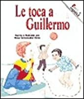 Le Toca A Guillermo = William's Turn