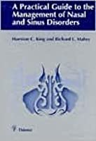 Practical Guide to the Management of Nasal and Sinus Disorders