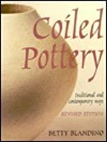 Coiled Pottery: Traditional and Contemporary Ways
