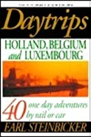 Daytrips Holland, Belgium, and Luxembourg