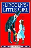 Lincoln's Little Girl: A True Story