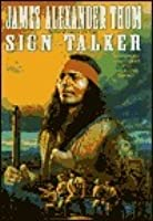 Sign-Talker: The Adventure of George Drouillard on the Lewis and Clark Expedition