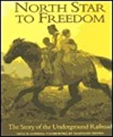 North Star to Freedom: The Story of the Underground Railroad