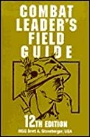 Combat Leader's Field Guide: 12th Edition