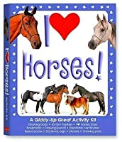 I Love Horses!: A Giddy-Up Great Activity Kit