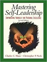Mastering Self Leadership: Empowering Yourself for Personal Excellence