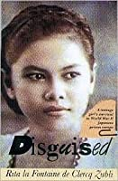 Disguised: A Teenage Girl's Survival in World War II Japanese Prison Camps