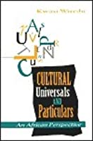 Cultural Universals And Particulars: An African Perspective